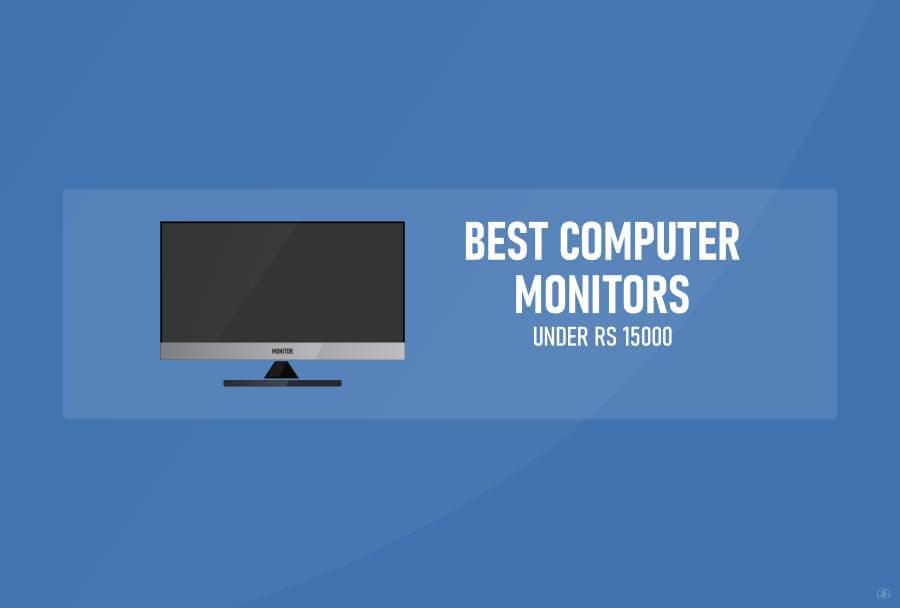 Best monitors under 15k featured image