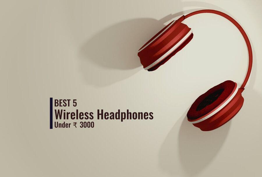 Best 5 Wireless Headphones Under 3000 Techabettor