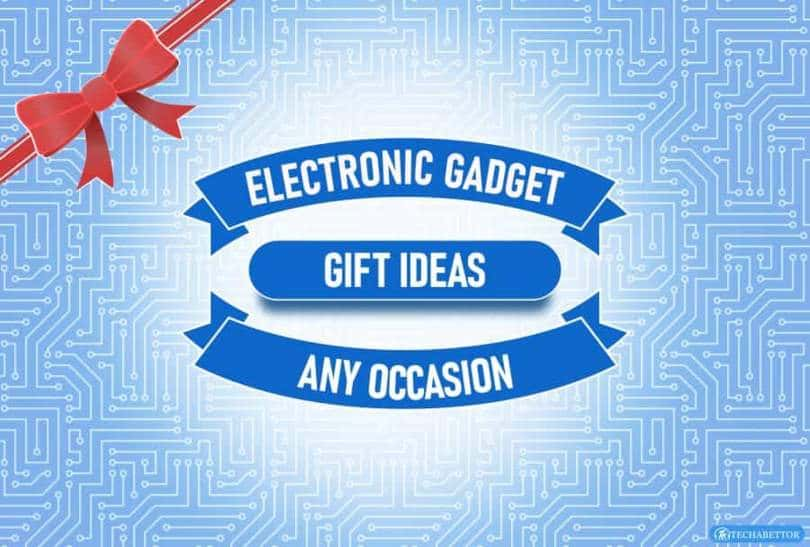Electronic Gadget Gift Ideas