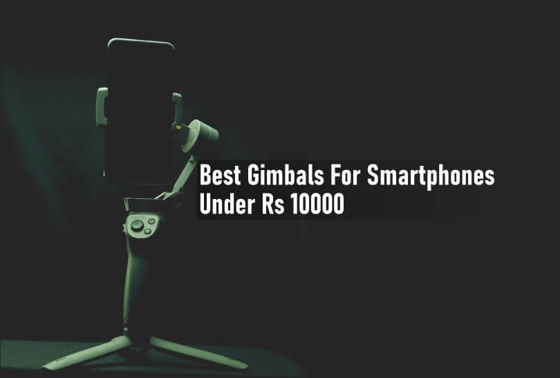 Smartphone gimbal Rs 10000-Featured image